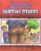 Cover-Bild zu Carr, Dan: God I Need to Talk to You about Hurting Others