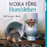 Cover-Bild zu Förg, Nicola: Hundsleben - Ein Oberbayern-Krimi (Audio Download)