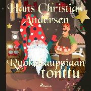Cover-Bild zu Andersen, H.C.: Ruokakauppiaan tonttu (Audio Download)