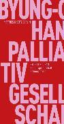 Cover-Bild zu Han, Byung-Chul: Palliativgesellschaft (eBook)