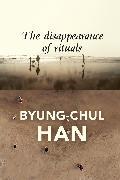 Cover-Bild zu Han, Byung-Chul: The Disappearance of Rituals (eBook)