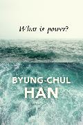 Cover-Bild zu Han, Byung-Chul: What is Power? (eBook)