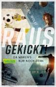 Cover-Bild zu Wolff, Julien: Rausgekickt! Da waren's nur noch zehn (eBook)