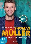 Cover-Bild zu Müller, Thomas: Mein Weg zum Fußballprofi (eBook)