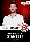 Cover-Bild zu Müller, Thomas: Mein Weg in die Startelf