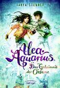Cover-Bild zu Stewner, Tanya: Alea Aquarius. Das Geheimnis der Ozeane