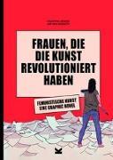 Cover-Bild zu Grande, Valentina: Frauen, die die Kunst revolutioniert haben. Feministische Kunst
