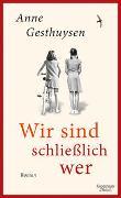 Cover-Bild zu Gesthuysen, Anne: Wir sind schließlich wer