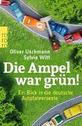 Cover-Bild zu Uschmann, Oliver: Die Ampel war grün!