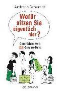 Cover-Bild zu Schorsch, Andreas: Wofür sitzen Sie eigentlich hier?