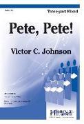 Cover-Bild zu Johnson, Victor C. (Komponist): Pete, Pete!: Three-Part Mixed Edition