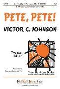 Cover-Bild zu Johnson, Victor C. (Komponist): Pete, Pete!: Two-Part Edition