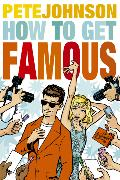 Cover-Bild zu Johnson, Pete: How to Get Famous