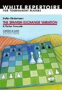Cover-Bild zu Kindermann, Stefan: The Spanish Exchange Variation. A Fischer Favourite