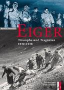 Cover-Bild zu Rettner, Rainer: Eiger - Triumphe und Tragödien