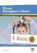 Cover-Bild zu Klasse Klanggeschichten! (eBook) von Kunkel, Christian