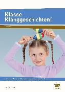 Cover-Bild zu Klasse Klanggeschichten! von Kunkel, Christian