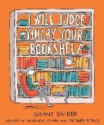 Cover-Bild zu Snider, Grant: I Will Judge You by Your Bookshelf