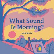Cover-Bild zu Snider, Grant: What Sound Is Morning?