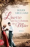 Cover-Bild zu Vreeland, Susan: Lisette und das Geheimnis der Maler