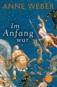 Cover-Bild zu Weber, Anne: Im Anfang war
