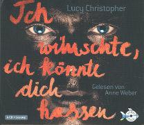 Cover-Bild zu Christopher, Lucy: Ich wünschte, ich könnte dich hassen