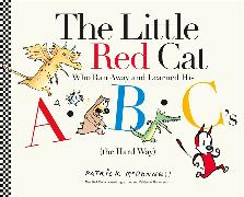 Cover-Bild zu McDonnell, Patrick: The Little Red Cat Who Ran Away and Learned His ABC's (the Hard Way)