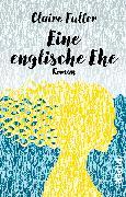 Cover-Bild zu Fuller, Claire: Eine englische Ehe