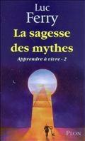 Cover-Bild zu Ferry, Luc: Apprendre a Vivre - 2 - La Sagesse Des M