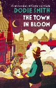 Cover-Bild zu Smith, Dodie: The Town in Bloom