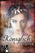 Cover-Bild zu Müller-Braun, Dana: Königlich verloren (Die Königlich-Reihe 4)