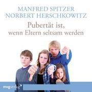 Cover-Bild zu Spitzer, Manfred: Pubertät ist - wenn Eltern seltsam werden