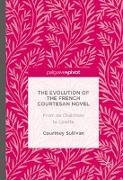 Cover-Bild zu Sullivan, Courtney: The Evolution of the French Courtesan Novel: From de Chabrillan to Colette