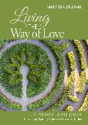 Cover-Bild zu Sullivan, Mary Bea: Living the Way of Love: A 40-Day Devotional