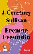 Cover-Bild zu Sullivan, J. Courtney: Fremde Freundin