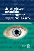 Cover-Bild zu Weiland, Verena: Sprachwissenschaftliche Zugriffe auf Diskurse