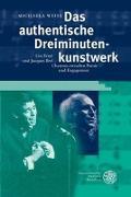 Cover-Bild zu Weiss, Michaela: Das authentische Dreiminutenkunstwerk