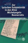 Cover-Bild zu Gramatzki, Susanne: Zur lyrischen Subjektivität in den 'Rime' Michelangelo Buonarrotis