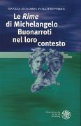 Cover-Bild zu Folliero-Metz, Grazia D: Le 'Rime' di Michelangelo Buonarroti nel loro contesto