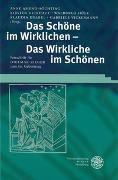 Cover-Bild zu Amend-Söchting, Anne (Hrsg.): Das Schöne im Wirklichen - Das Wirkliche im Schönen