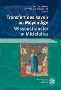 Cover-Bild zu Dörr, Stephen (Hrsg.): Transfert des savoirs au Moyen Âge / Wissenstransfer im Mittelalter