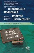 Cover-Bild zu Einfalt, Michael (Hrsg.): Intellektuelle Redlichkeit - Intégrité intellectuelle