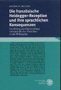 Cover-Bild zu Michel, Andreas: Die französische Heidegger-Rezeption und ihre sprachlichen Konsequenzen