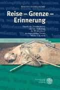 Cover-Bild zu Eickelkamp, Regina: Reise - Grenze - Erinnerung