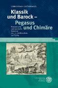 Cover-Bild zu Grünnagel, Christian: Klassik und Barock - Pegasus und Chimäre
