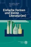 Cover-Bild zu Weiss, Michaela (Hrsg.): Einfache Formen und kleine Literatur(en)