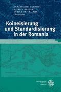 Cover-Bild zu Dessì Schmid, Sarah (Hrsg.): Koineisierung und Standardisierung in der Romania