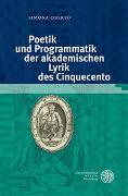 Cover-Bild zu Oberto, Simona: Poetik und Programmatik der akademischen Lyrik des Cinquecento