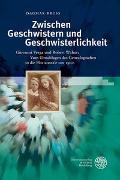 Cover-Bild zu Bruss, Dagmar: Zwischen Geschwistern und Geschwisterlichkeit