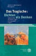 Cover-Bild zu Menicacci, Marco (Hrsg.): Das Tragische: Dichten als Denken